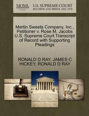 Martin Sweets Company, Inc., Petitioner V. Rose M. Jacobs U.S. Supreme Court Transcript of Record with Supporting Pleadings