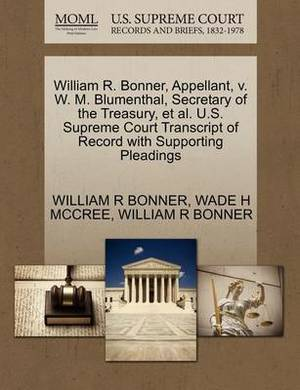William R. Bonner, Appellant, V. W. M. Blumenthal, Secretary of the Treasury, et al. U.S. Supreme Court Transcript of Record with Supporting Pleadings