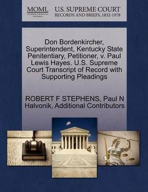 Don Bordenkircher, Superintendent, Kentucky State Penitentiary, Petitioner, V. Paul Lewis Hayes. U.S. Supreme Court Transcript of Record with Supporting Pleadings