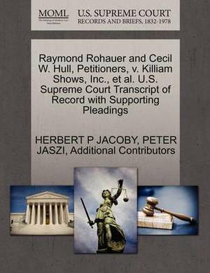 Raymond Rohauer and Cecil W. Hull, Petitioners, V. Killiam Shows, Inc., et al. U.S. Supreme Court Transcript of Record with Supporting Pleadings