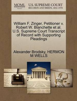 William F. Zinger, Petitioner V. Robert W. Blanchette et al. U.S. Supreme Court Transcript of Record with Supporting Pleadings
