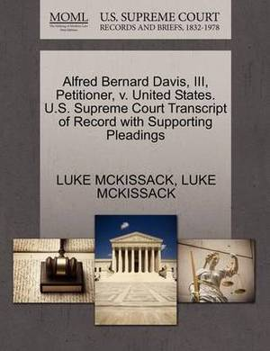 Alfred Bernard Davis, III, Petitioner, V. United States. U.S. Supreme Court Transcript of Record with Supporting Pleadings