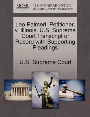Leo Palmeri, Petitioner, V. Illinois. U.S. Supreme Court Transcript of Record with Supporting Pleadings