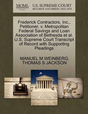 Frederick Contractors, Inc., Petitioner, V. Metropolitan Federal Savings and Loan Association of Bethesda et al. U.S. Supreme Court Transcript of Record with Supporting Pleadings