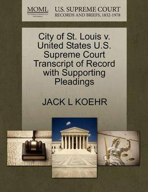 City of St. Louis V. United States U.S. Supreme Court Transcript of Record with Supporting Pleadings
