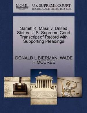 Samih K. Masri V. United States. U.S. Supreme Court Transcript of Record with Supporting Pleadings