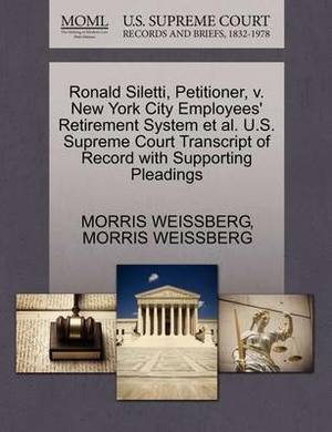 Ronald Siletti, Petitioner, V. New York City Employees' Retirement System et al. U.S. Supreme Court Transcript of Record with Supporting Pleadings