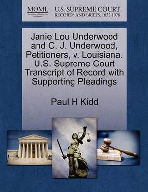 Janie Lou Underwood and C. J. Underwood, Petitioners, V. Louisiana. U.S. Supreme Court Transcript of Record with Supporting Pleadings
