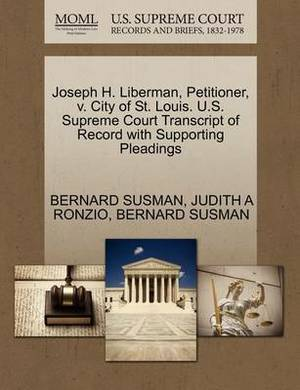 Joseph H. Liberman, Petitioner, V. City of St. Louis. U.S. Supreme Court Transcript of Record with Supporting Pleadings