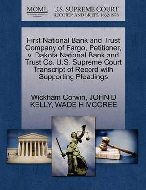 First National Bank and Trust Company of Fargo, Petitioner, V. Dakota National Bank and Trust Co. U.S. Supreme Court Transcript of Record with Supporting Pleadings