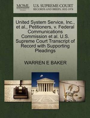 United System Service, Inc., et al., Petitioners, V. Federal Communications Commission et al. U.S. Supreme Court Transcript of Record with Supporting Pleadings