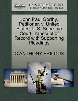 John Paul Gorthy, Petitioner, V. United States. U.S. Supreme Court Transcript of Record with Supporting Pleadings