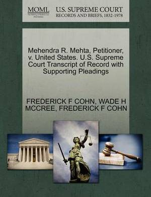 Mehendra R. Mehta, Petitioner, V. United States. U.S. Supreme Court Transcript of Record with Supporting Pleadings