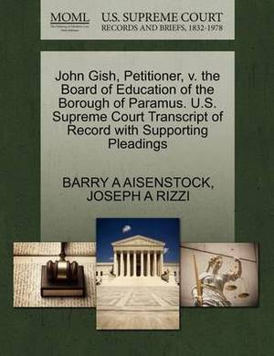 John Gish, Petitioner, V. the Board of Education of the Borough of Paramus. U.S. Supreme Court Transcript of Record with Supporting Pleadings