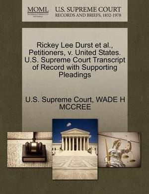 Rickey Lee Durst et al., Petitioners, V. United States. U.S. Supreme Court Transcript of Record with Supporting Pleadings