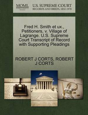 Fred H. Smith Et UX., Petitioners, V. Village of Lagrange. U.S. Supreme Court Transcript of Record with Supporting Pleadings