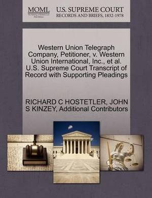 Western Union Telegraph Company, Petitioner, V. Western Union International, Inc., et al. U.S. Supreme Court Transcript of Record with Supporting Pleadings