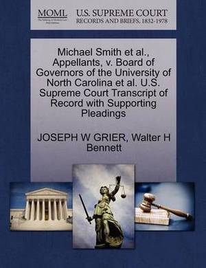 Michael Smith et al., Appellants, V. Board of Governors of the University of North Carolina et al. U.S. Supreme Court Transcript of Record with Supporting Pleadings
