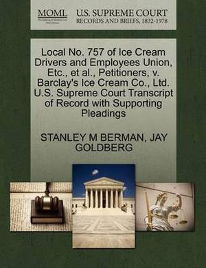 Local No. 757 of Ice Cream Drivers and Employees Union, Etc., et al., Petitioners, V. Barclay's Ice Cream Co., Ltd. U.S. Supreme Court Transcript of Record with Supporting Pleadings