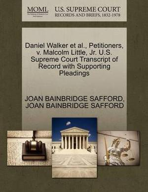 Daniel Walker et al., Petitioners, V. Malcolm Little, JR. U.S. Supreme Court Transcript of Record with Supporting Pleadings