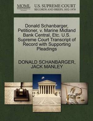 Donald Schanbarger, Petitioner, V. Marine Midland Bank Central, Etc. U.S. Supreme Court Transcript of Record with Supporting Pleadings