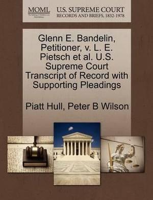 Glenn E. Bandelin, Petitioner, V. L. E. Pietsch et al. U.S. Supreme Court Transcript of Record with Supporting Pleadings