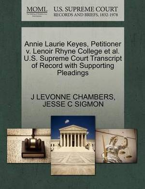 Annie Laurie Keyes, Petitioner V. Lenoir Rhyne College et al. U.S. Supreme Court Transcript of Record with Supporting Pleadings