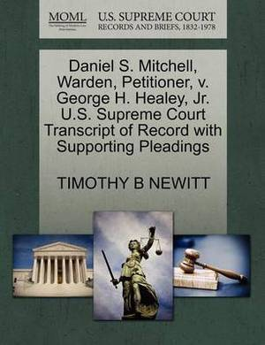 Daniel S. Mitchell, Warden, Petitioner, V. George H. Healey, JR. U.S. Supreme Court Transcript of Record with Supporting Pleadings