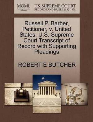Russell P. Barber, Petitioner, V. United States. U.S. Supreme Court Transcript of Record with Supporting Pleadings