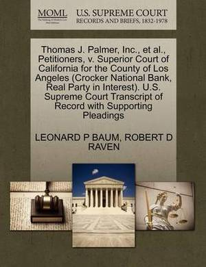 Thomas J. Palmer, Inc., et al., Petitioners, V. Superior Court of California for the County of Los Angeles (Crocker National Bank, Real Party in Interest). U.S. Supreme Court Transcript of Record with Supporting Pleadings