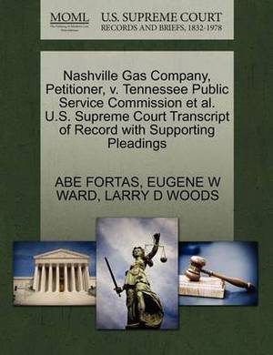 Nashville Gas Company, Petitioner, V. Tennessee Public Service Commission et al. U.S. Supreme Court Transcript of Record with Supporting Pleadings