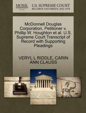 McDonnell Douglas Corporation, Petitioner V. Phillip W. Houghton et al. U.S. Supreme Court Transcript of Record with Supporting Pleadings