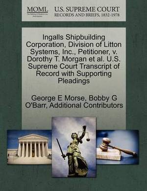 Ingalls Shipbuilding Corporation, Division of Litton Systems, Inc., Petitioner, V. Dorothy T. Morgan et al. U.S. Supreme Court Transcript of Record with Supporting Pleadings