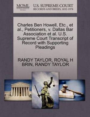 Charles Ben Howell, Etc., et al., Petitioners, V. Dallas Bar Association et al. U.S. Supreme Court Transcript of Record with Supporting Pleadings