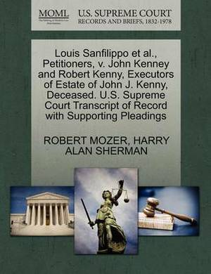 Louis Sanfilippo et al., Petitioners, V. John Kenney and Robert Kenny, Executors of Estate of John J. Kenny, Deceased. U.S. Supreme Court Transcript of Record with Supporting Pleadings