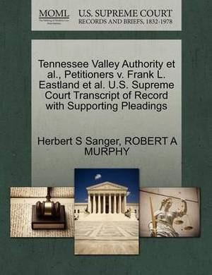 Tennessee Valley Authority et al., Petitioners V. Frank L. Eastland et al. U.S. Supreme Court Transcript of Record with Supporting Pleadings