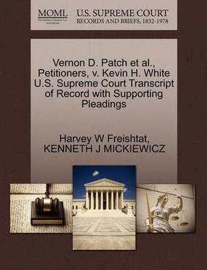 Vernon D. Patch et al., Petitioners, V. Kevin H. White U.S. Supreme Court Transcript of Record with Supporting Pleadings