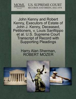 John Kenny and Robert Kenny, Executors of Estate of John J. Kenny, Deceased, Petitioners, V. Louis Sanfilippo et al. U.S. Supreme Court Transcript of Record with Supporting Pleadings