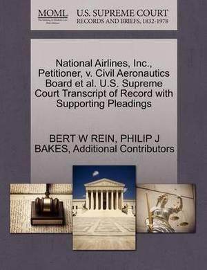 National Airlines, Inc., Petitioner, V. Civil Aeronautics Board et al. U.S. Supreme Court Transcript of Record with Supporting Pleadings