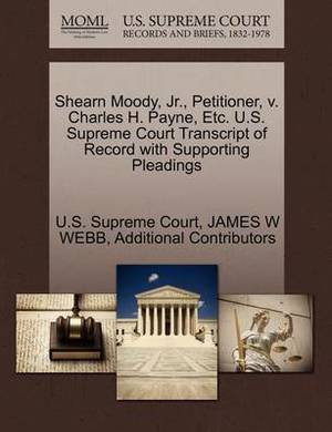 Shearn Moody, JR., Petitioner, V. Charles H. Payne, Etc. U.S. Supreme Court Transcript of Record with Supporting Pleadings
