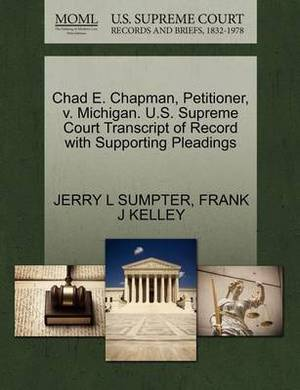 Chad E. Chapman, Petitioner, V. Michigan. U.S. Supreme Court Transcript of Record with Supporting Pleadings