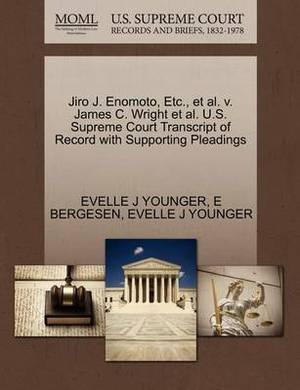 Jiro J. Enomoto, Etc., et al. V. James C. Wright et al. U.S. Supreme Court Transcript of Record with Supporting Pleadings