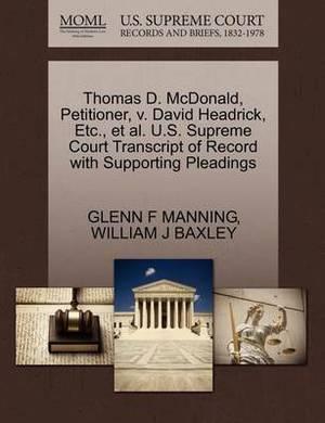 Thomas D. McDonald, Petitioner, V. David Headrick, Etc., et al. U.S. Supreme Court Transcript of Record with Supporting Pleadings