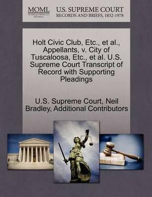 Holt Civic Club, Etc., et al., Appellants, V. City of Tuscaloosa, Etc., et al. U.S. Supreme Court Transcript of Record with Supporting Pleadings