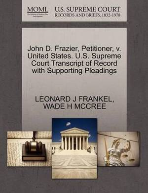 John D. Frazier, Petitioner, V. United States. U.S. Supreme Court Transcript of Record with Supporting Pleadings