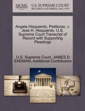 Angela Hisquierdo, Petitioner, V. Jess H. Hisquierdo. U.S. Supreme Court Transcript of Record with Supporting Pleadings