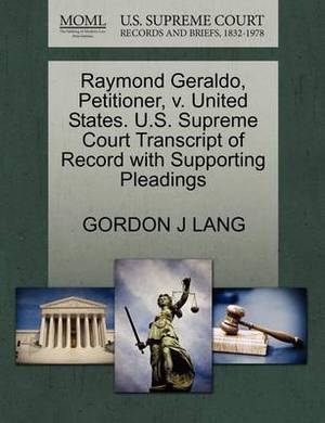 Raymond Geraldo, Petitioner, V. United States. U.S. Supreme Court Transcript of Record with Supporting Pleadings