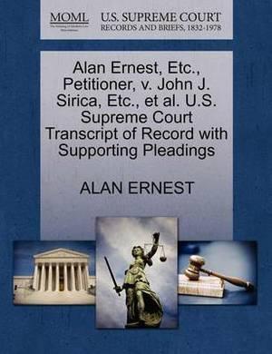 Alan Ernest, Etc., Petitioner, V. John J. Sirica, Etc., et al. U.S. Supreme Court Transcript of Record with Supporting Pleadings