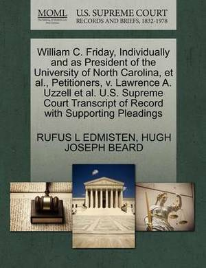 William C. Friday, Individually and as President of the University of North Carolina, et al., Petitioners, V. Lawrence A. Uzzell et al. U.S. Supreme Court Transcript of Record with Supporting Pleadings