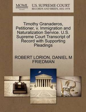 Timothy Granaderos, Petitioner, V. Immigration and Naturalization Service. U.S. Supreme Court Transcript of Record with Supporting Pleadings
